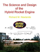 The Science and Design of the Hybrid Rocket Engine by Richard M. Newlands
