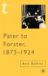Pater to Forster, 1873-1924