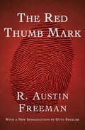 The Red Thumb Mark - Otto Penzler, R. Austin Freeman