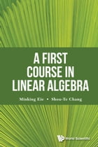 A First Course in Linear Algebra by Minking Eie