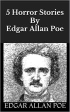 5 Horror Stories By Edgar Allan Poe by Edgar Allan Poe