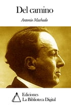 Del camino by Antonio Machado