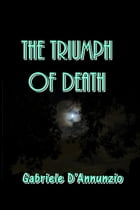The Triumph of Death by Gabriele D'Annunzio