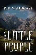 The Little People by P. K. Vandcast