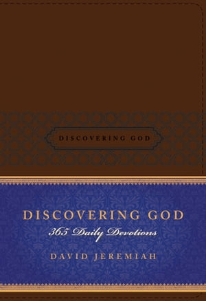Discovering God: 365 Daily Devotions by David Jeremiah