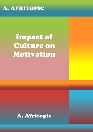 Impact of Culture on Motivation by A. Afritopic