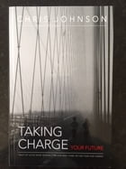 Taking Charge: Your future by Chris Johnson