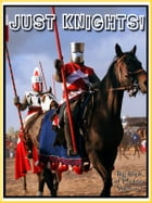 Just Knights Photos! Big Book of Knights Photographs & Pictures, Vol. 1 by Big Book of Photos