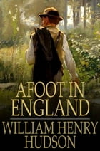 Afoot in England by William Henry Hudson