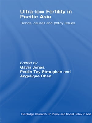 Ultra-Low Fertility in Pacific Asia Trends,  causes and policy issues