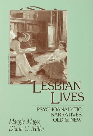 Lesbian Lives Psychoanalytic Narratives Old and New