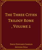 The Three Cities Trilogy: Rome, Volume 2 by Emile Edouard Charles Antoine Zola