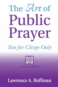 Art of Public Prayer, 2nd Ed.: Not for Clergy Only