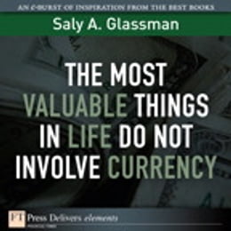Book The Most Valuable Things in Life Do Not Involve Currency by Saly A. Glassman