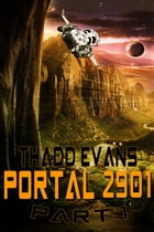 Portal 2901 Part 1: Book 1 by Thadd Evans
