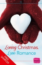 Loving Christmas, Love Romance (A Free Sampler) by Sophie Pembroke