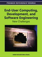 End-User Computing, Development, and Software Engineering: New Challenges by Ashish Dwivedi