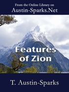 Features of Zion by T. Austin-Sparks