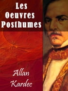 Les Oeuvres Posthumes by Allan Kardec