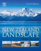 New Zealand Landscape: Behind the Scene by Paul Williams