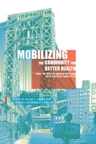 Mobilizing the Community for Better Health: What the Rest of America Can Learn from Northern Manhattan by Allan Formicola