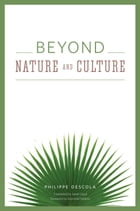 Beyond Nature and Culture