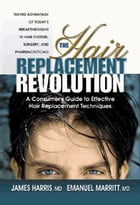 The Hair Replacement Revolution: A Consumer's Guide to Effective Hair Replacement Techniques