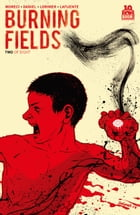Burning Fields #2 by Michael Moreci