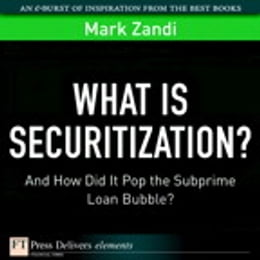 Book What Is Securitization?: And How Did It Pop the Subprime Loan Bubble? by mark Zandi