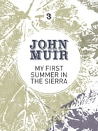 My First Summer in the Sierra: The nature diary of a pioneering environmentalist by John Muir