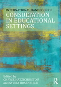 The International Handbook of Consultation in Educational Settings