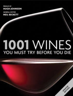 1001 Wines You Must Try Before You Die You Must Try Before You Die 2011