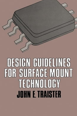 Book Design Guidelines for Surface Mount Technology by Traister, John