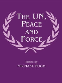 The UN, Peace and Force