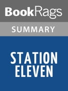 Station Eleven by Emily St. John Mandel l Summary & Study Guide by BookRags
