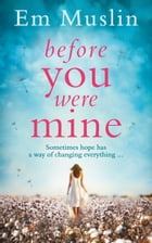 Before You Were Mine: the breathtaking USA Today Bestseller by Em Muslin