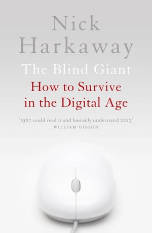 The Blind Giant How to Survive in the Digital Age