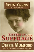 Sisters in Suffrage by Debbie Mumford