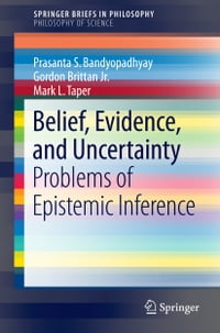 Belief, Evidence, and Uncertainty: Problems of Epistemic Inference