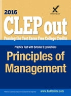 CLEP Principles of Management by Sharon A Wynne