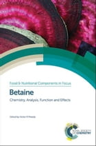 Betaine: Chemistry, Analysis, Function and Effects