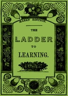 The Ladder To Learning by MISS LOVECHILD