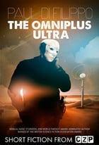 The Omniplus Ultra: Short Story by Paul Di Filippo