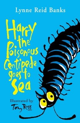 Book Harry the Poisonous Centipede Goes To Sea by Lynne Reid Banks