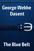 The Blue Belt by George Webbe Dasent