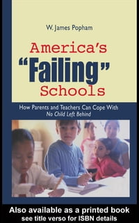 "America's ""Failing"" Schools: How Parents and Teachers Can Cope with No Child Left Behind"