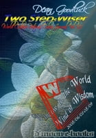 Two Steps Wiser - World Culture Pictorial Online Journal Vol. 02 by Dean Goodluck