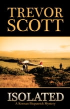 Isolated: A Keenan Fitzpatrick Mystery by Trevor Scott