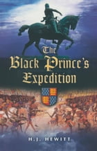 The Black Prince's Expedition by H. J. Hewitt