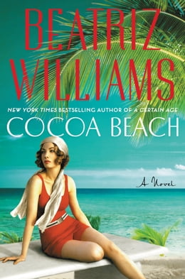 Book Cocoa Beach: A Novel by Beatriz Williams